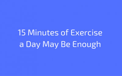 15 Minutes of Exercise a Day May be Enough