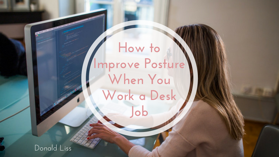 How to Improve Posture When You Work a Desk Job