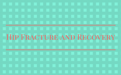 Hip Fracture and Recovery