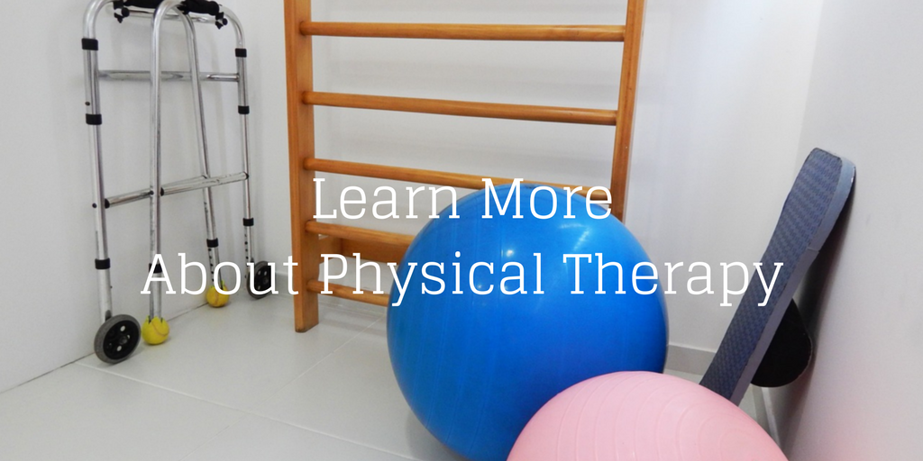 Learn More About Physical Therapy